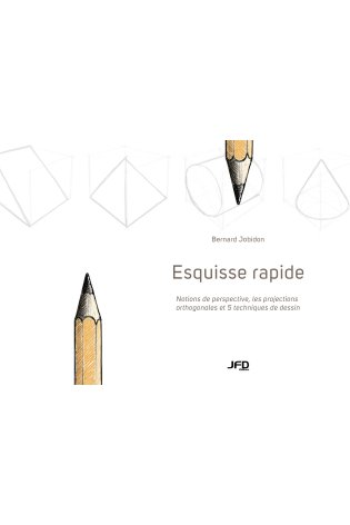 Esquisse rapide : notions de perspective, les projections orthogonales et 5 techniques de dessin